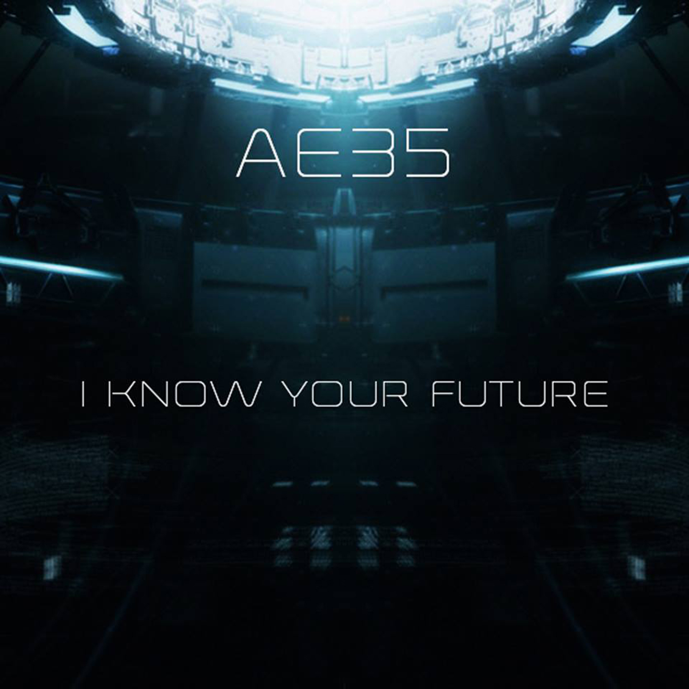 AE35 / I Know Your Future